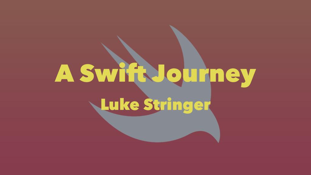 A Swift Journey Luke Stringer