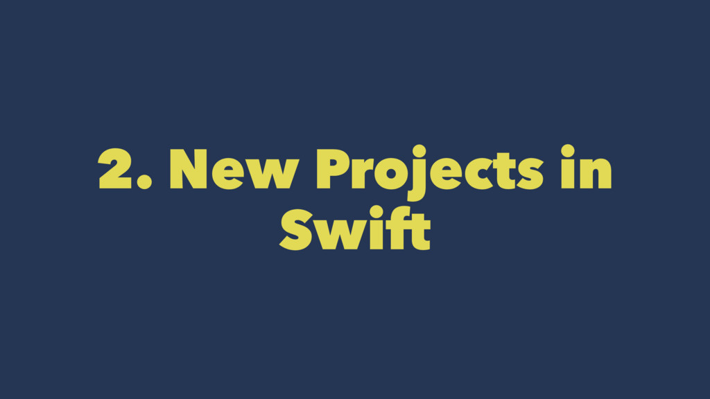 2. New Projects in Swift