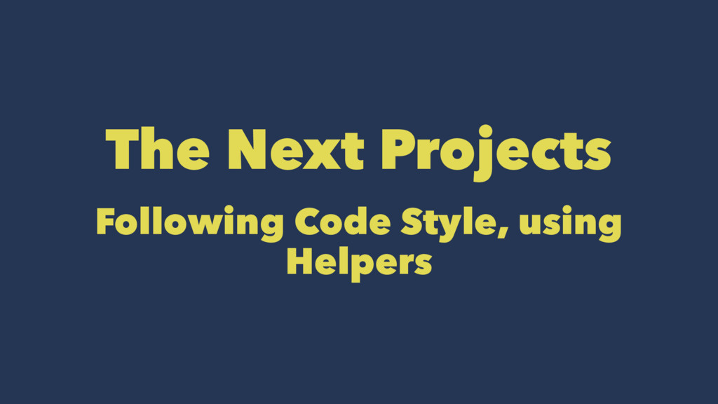 The Next Projects Following Code Style, using H...