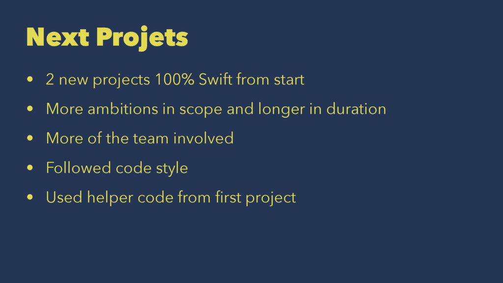 Next Projets • 2 new projects 100% Swift from s...