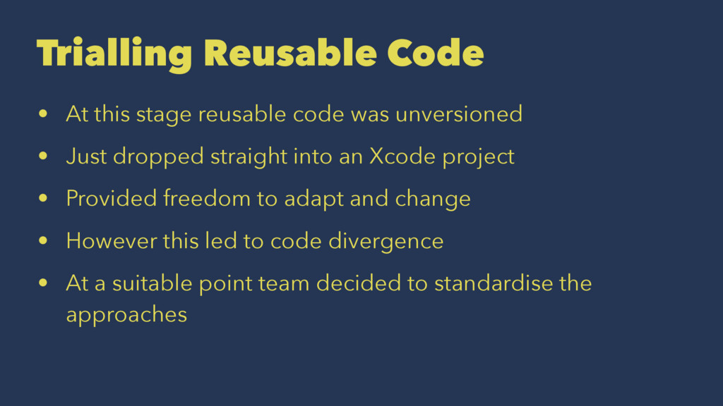 Trialling Reusable Code • At this stage reusabl...