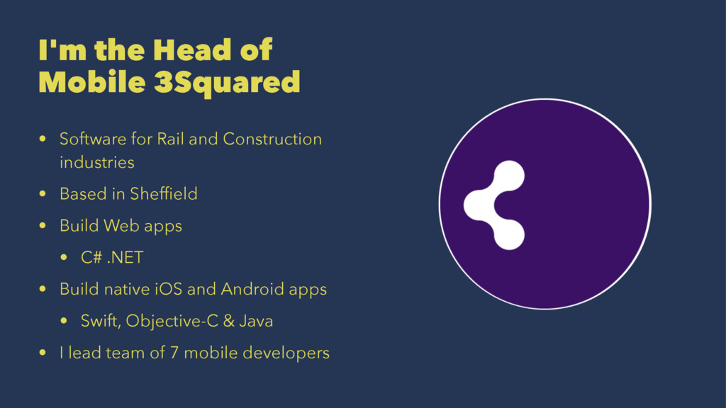 I'm the Head of Mobile 3Squared • Software for ...