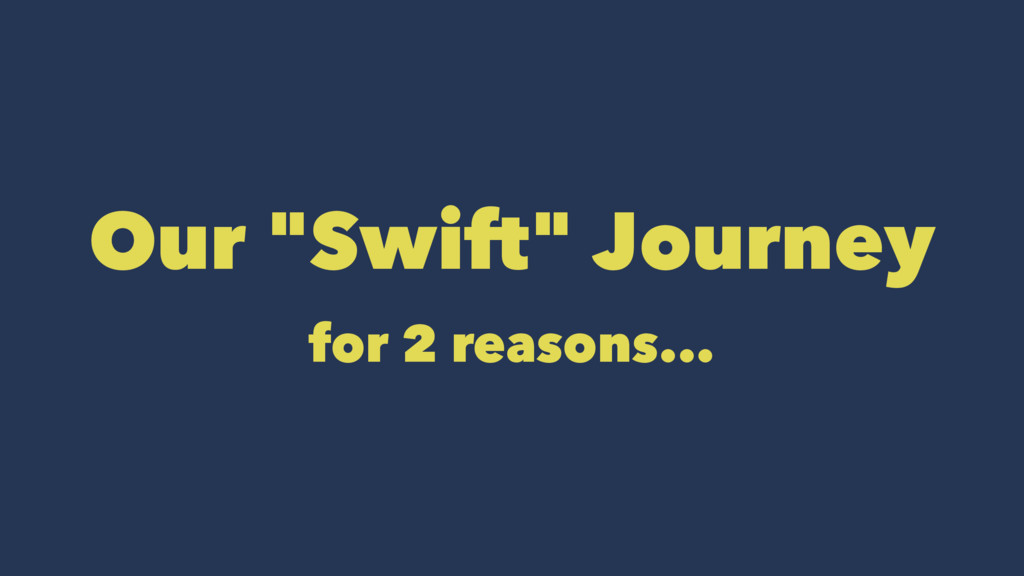 """Our """"Swift"""" Journey for 2 reasons..."""