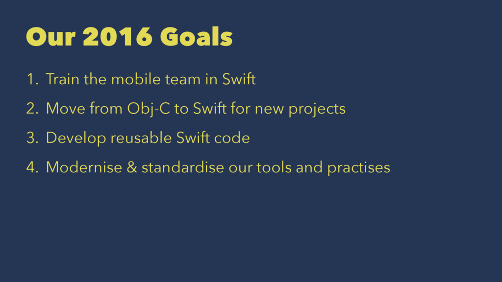 Our 2016 Goals 1. Train the mobile team in Swif...