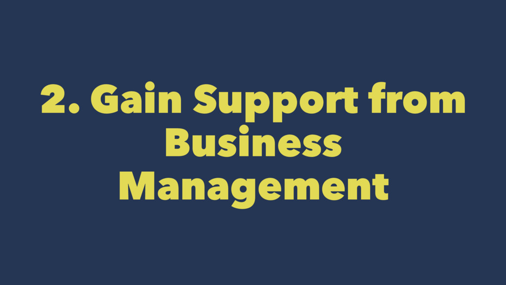 2. Gain Support from Business Management