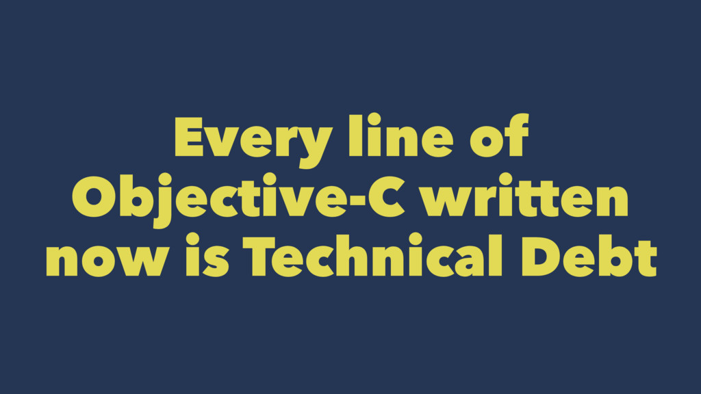 Every line of Objective-C written now is Techni...