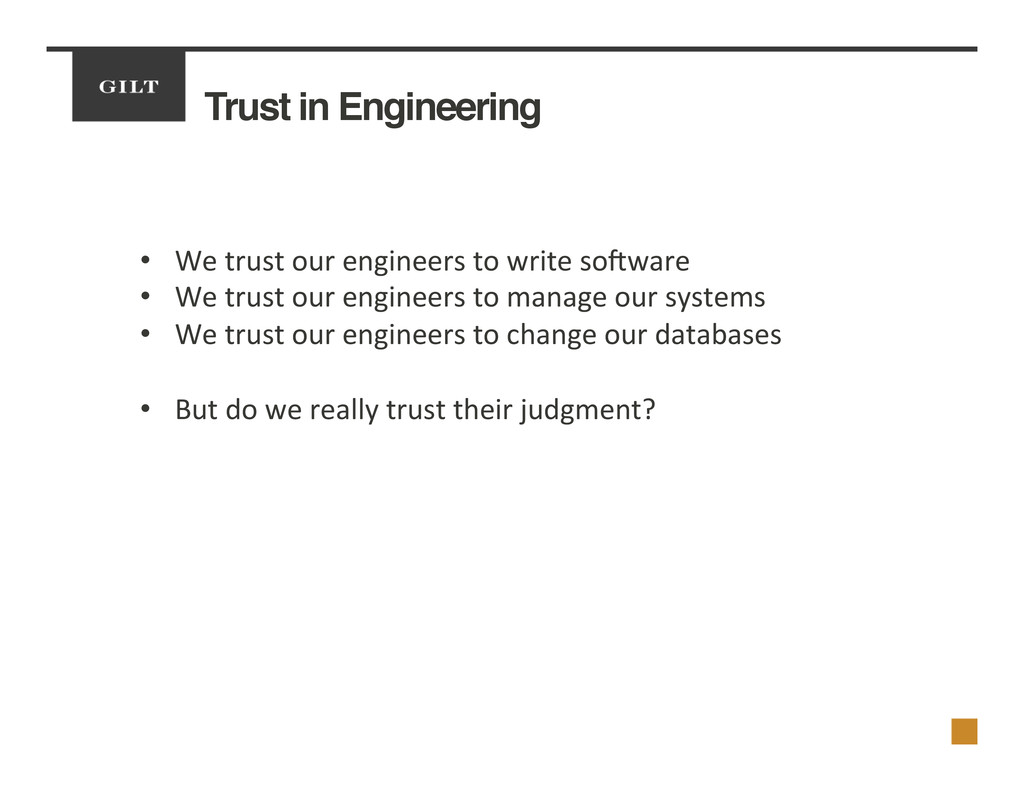 Trust in Engineering! •  We	