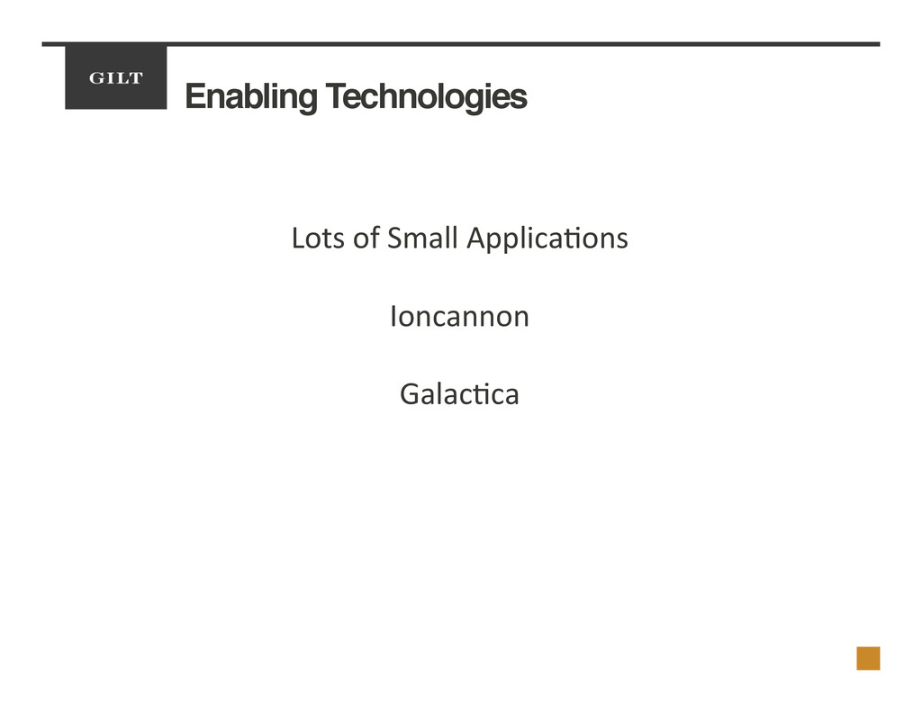 Enabling Technologies! Lots	
