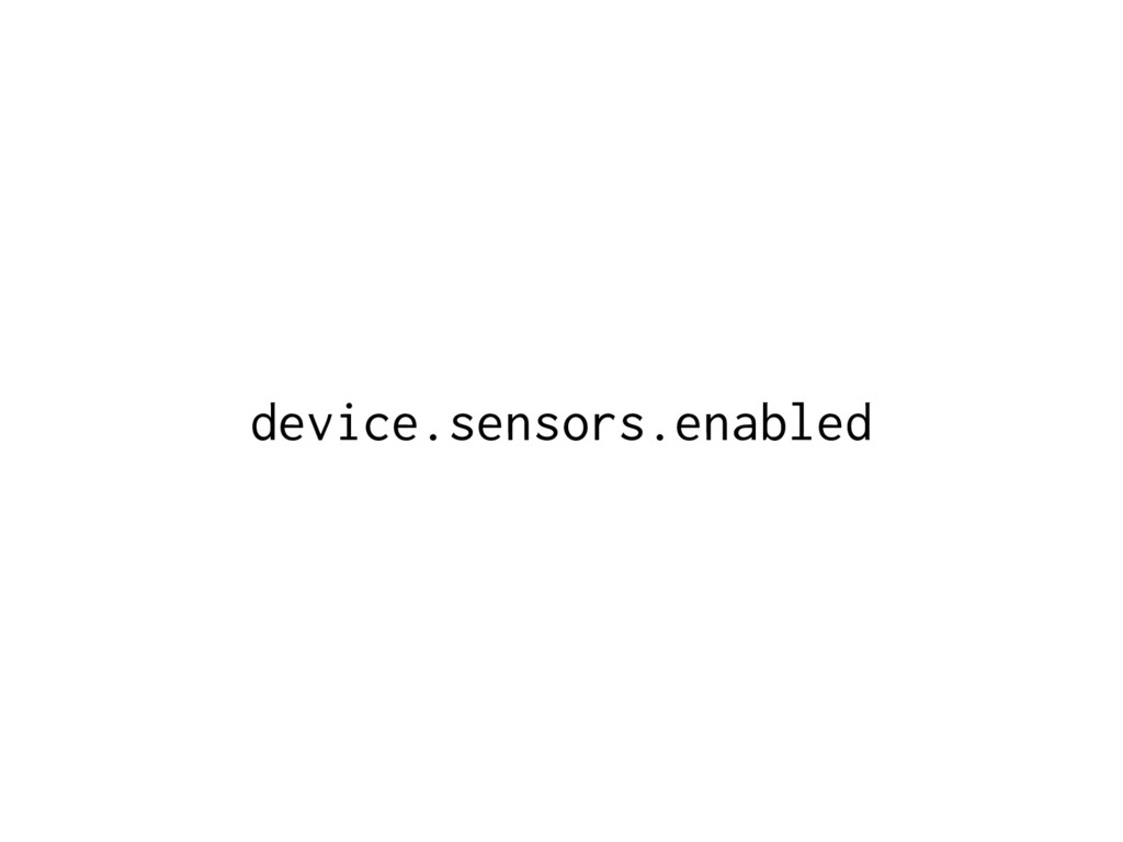 device.sensors.enabled
