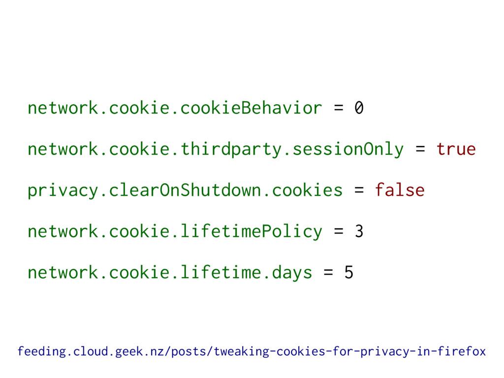 network.cookie.cookieBehavior = 0 network.cooki...