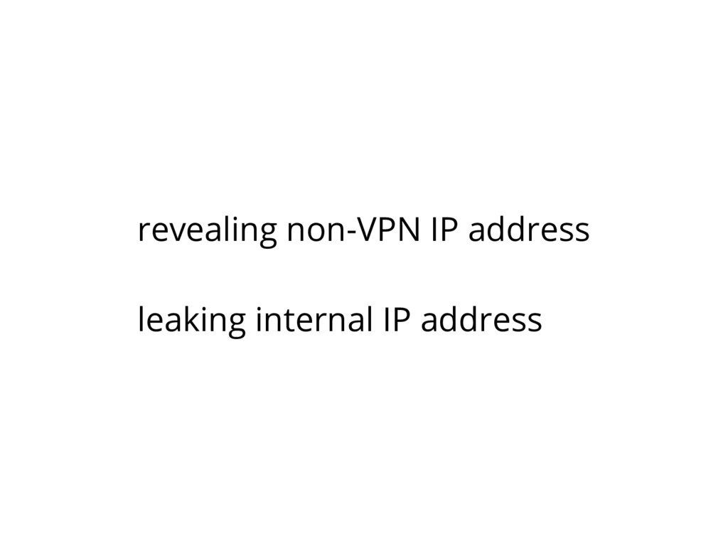 revealing non-VPN IP address leaking internal I...