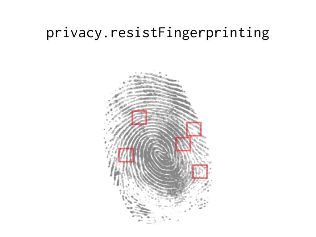 privacy.resistFingerprinting