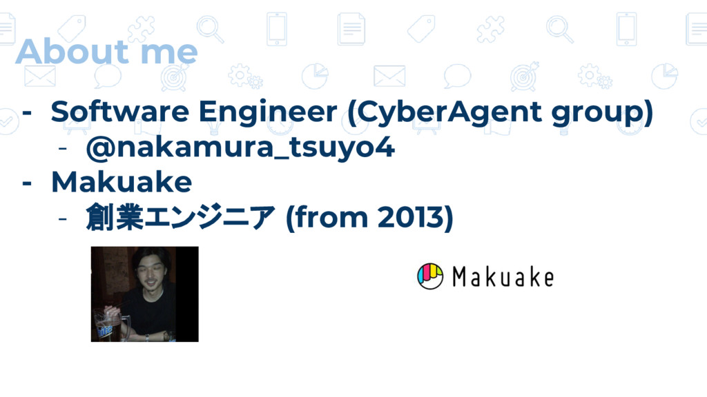 - Software Engineer (CyberAgent group) - @nakam...