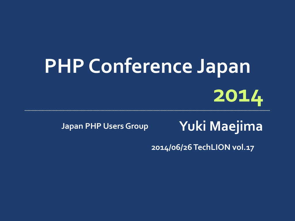 PHP Conference Japan Japan PHP User...