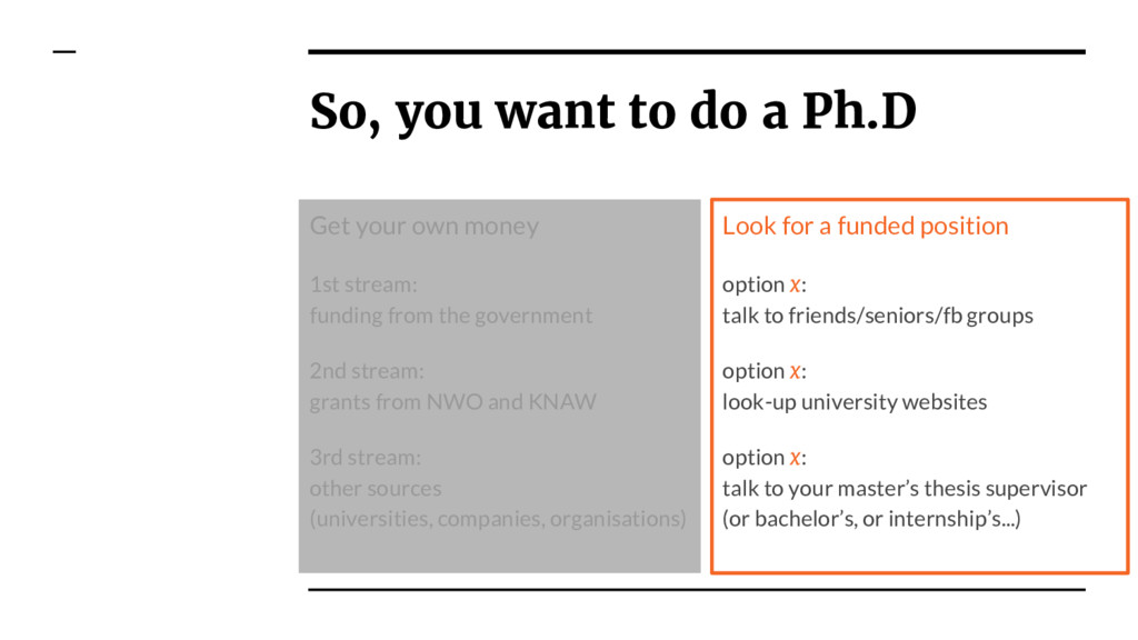 So, you want to do a Ph.D Get your own money 1s...