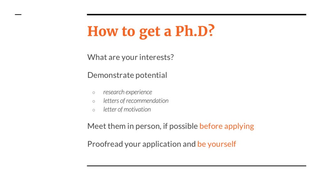 How to get a Ph.D? What are your interests? Dem...
