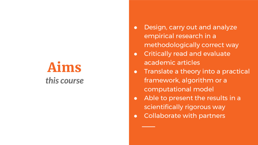 Aims this course ● Design, carry out and analyz...