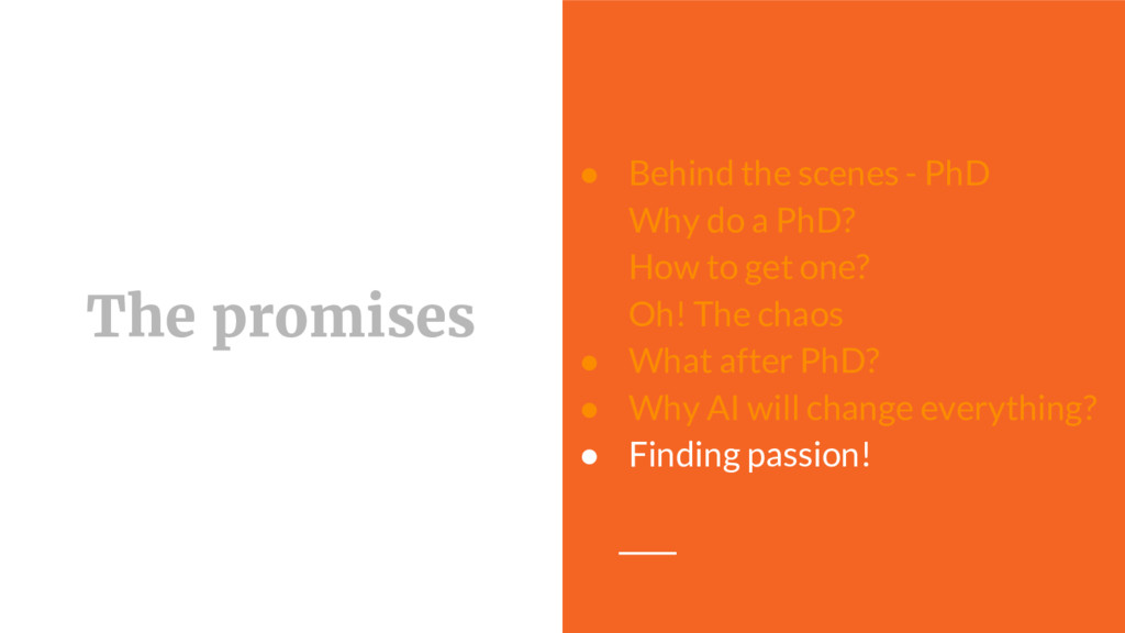 The promises ● Behind the scenes - PhD Why do a...
