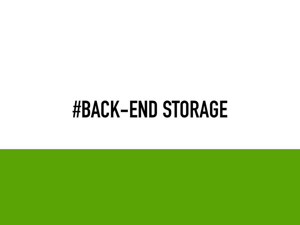 #BACK-END STORAGE