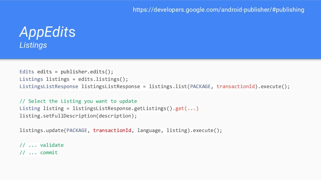 AppEdits Listings Edits edits = publisher.edits...