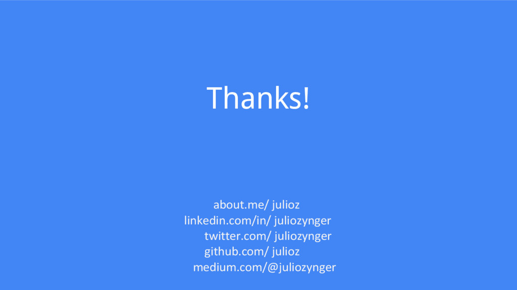 Thanks! about.me/ julioz linkedin.com/in/ julio...