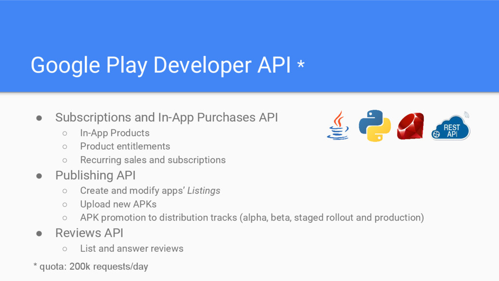 Google Play Developer API * ● Subscriptions and...