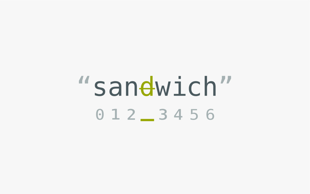 """sandwich"" ⁰¹²-³⁴⁵⁶"