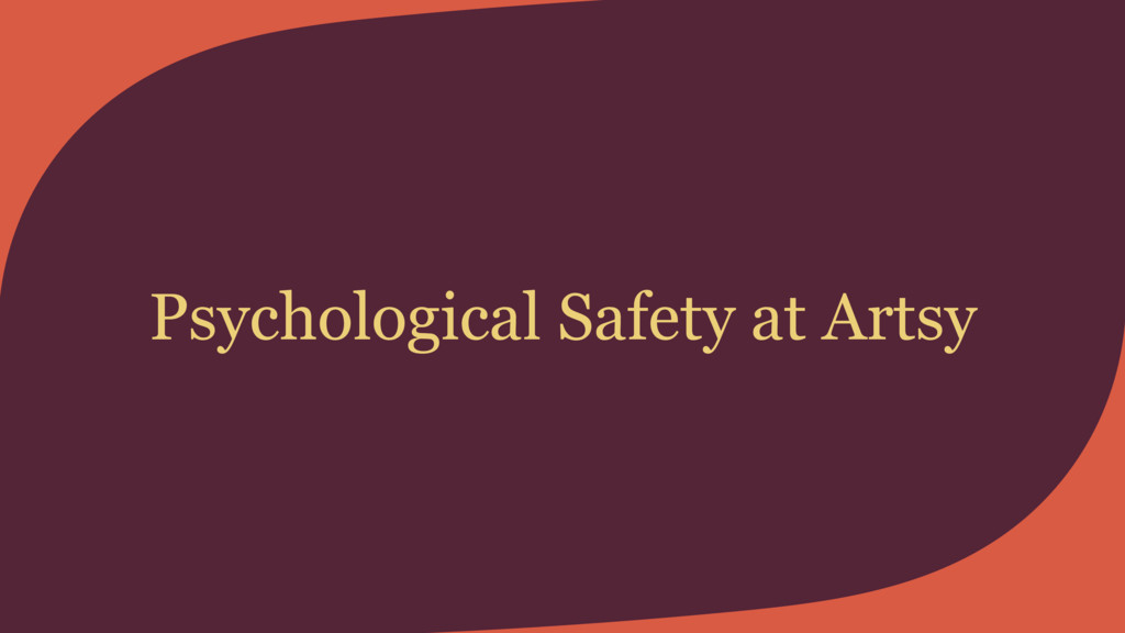 Psychological Safety at Artsy