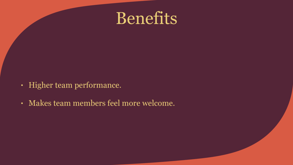 Benefits • Higher team performance. • Makes tea...