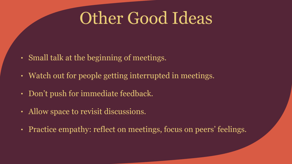 Other Good Ideas • Small talk at the beginning ...