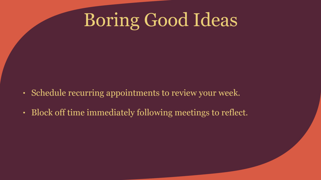 Boring Good Ideas • Schedule recurring appointm...