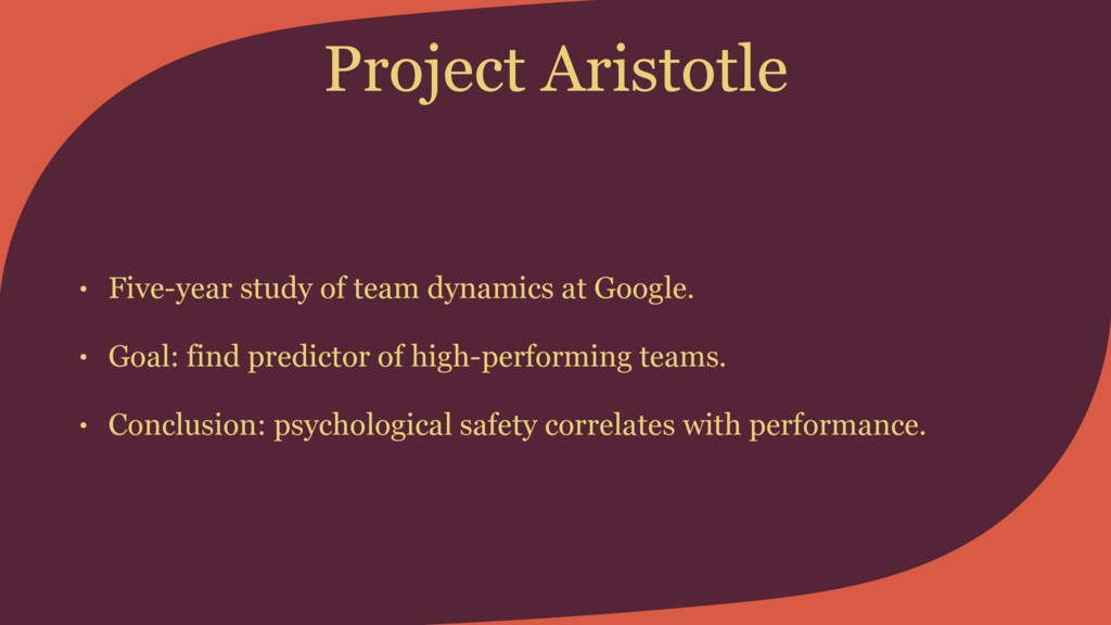 Project Aristotle • Five-year study of team dyn...