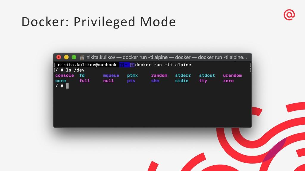 Docker: Privileged Mode