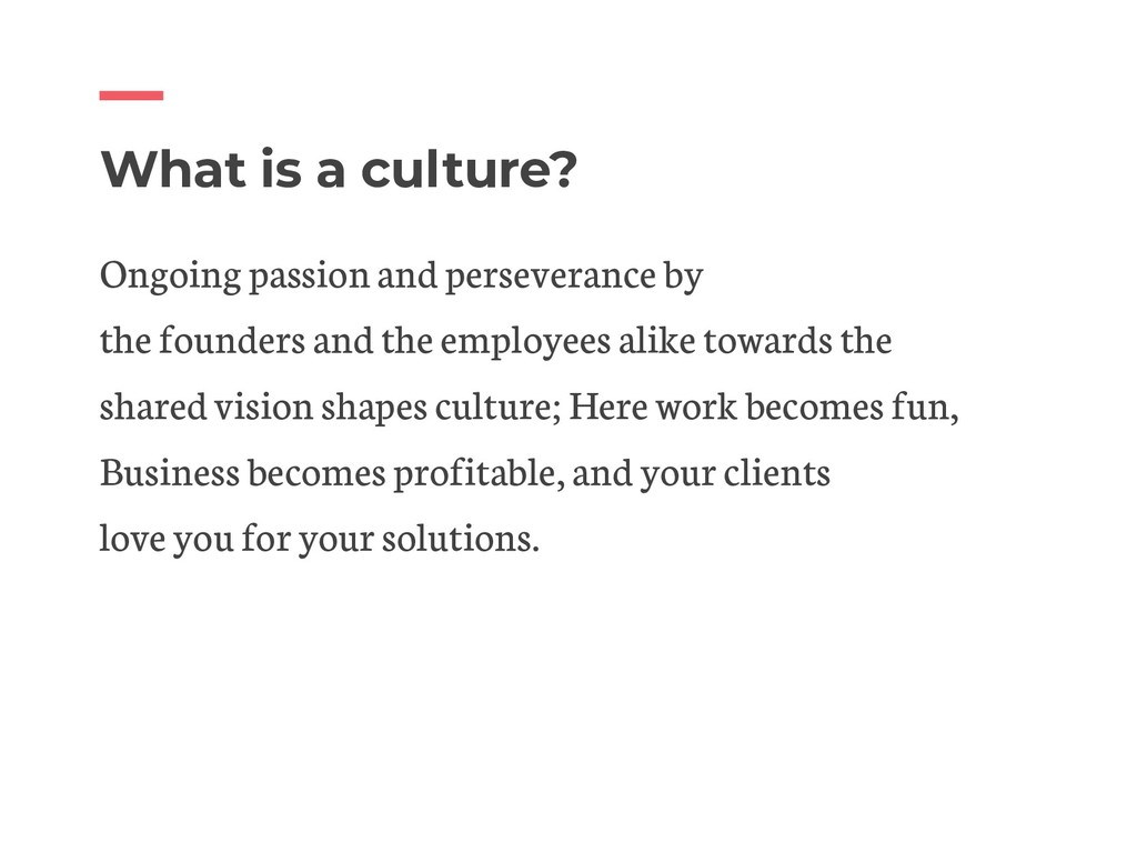 What is a culture? Ongoing passion and persever...