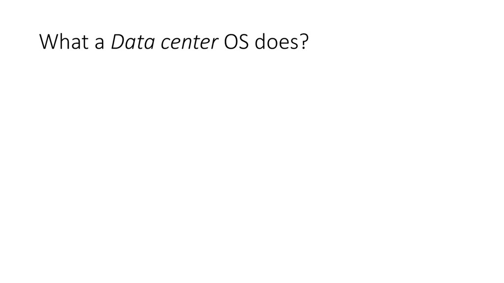 What a Data center OS does?