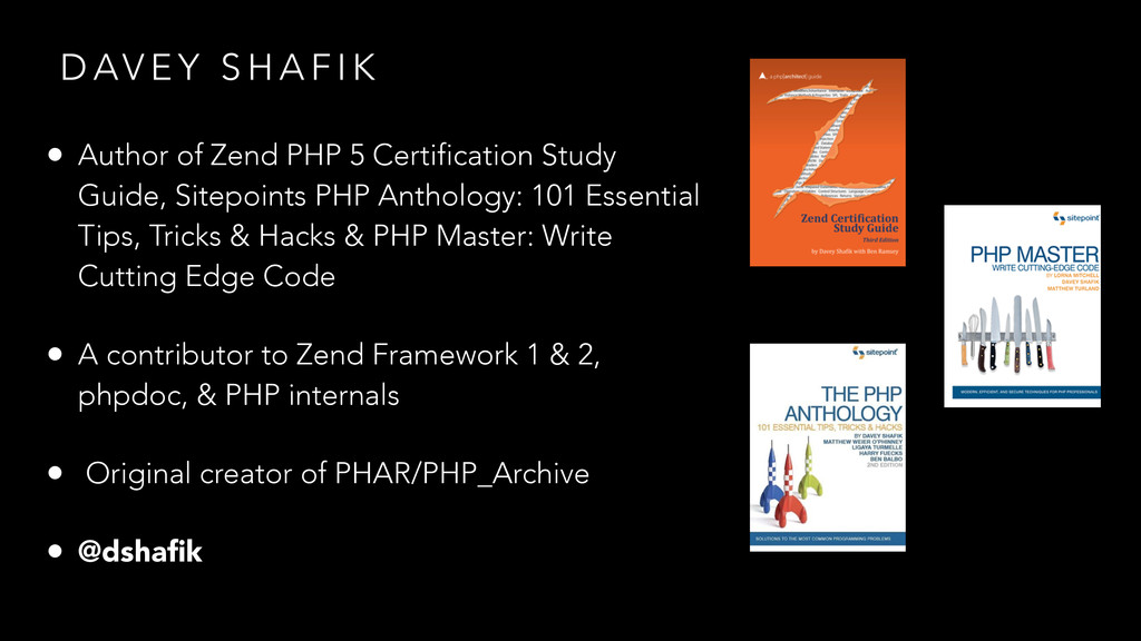 D AV E Y S H A F I K • Author of Zend PHP 5 Cer...