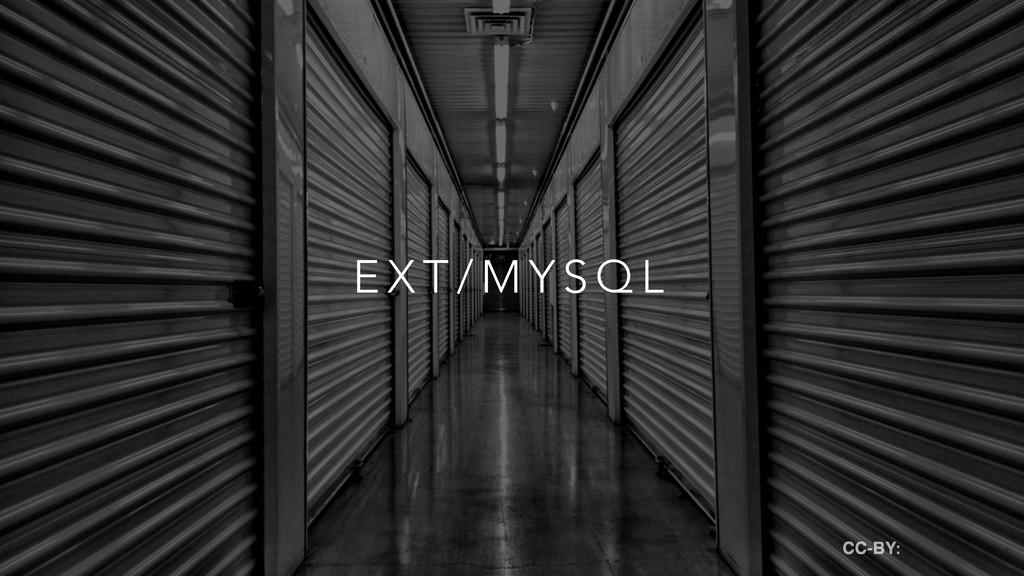 E X T / M Y S Q L CC-BY: