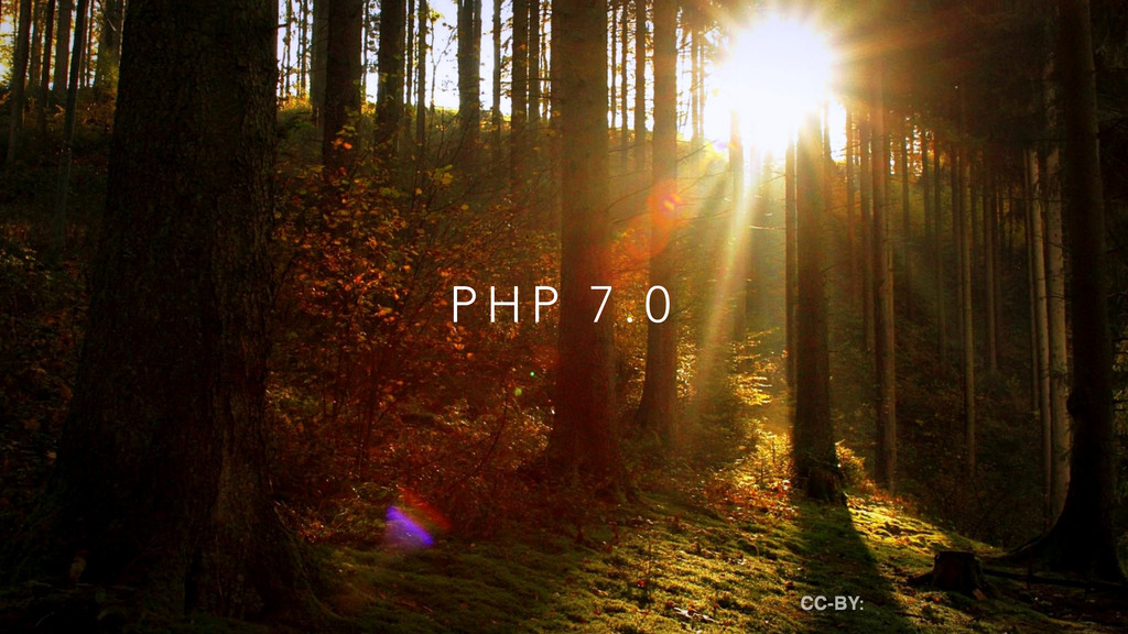 P H P 7 . 0 CC-BY: