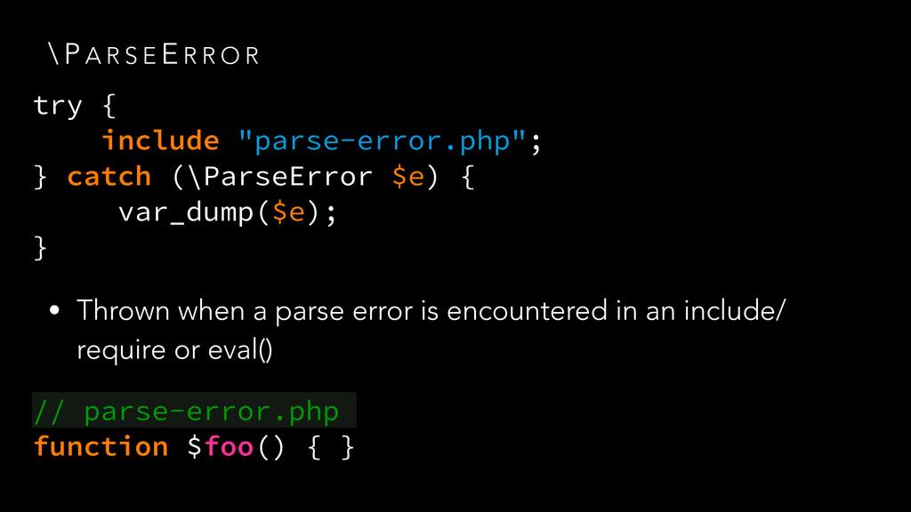 \ P A R S E E R R O R • Thrown when a parse err...