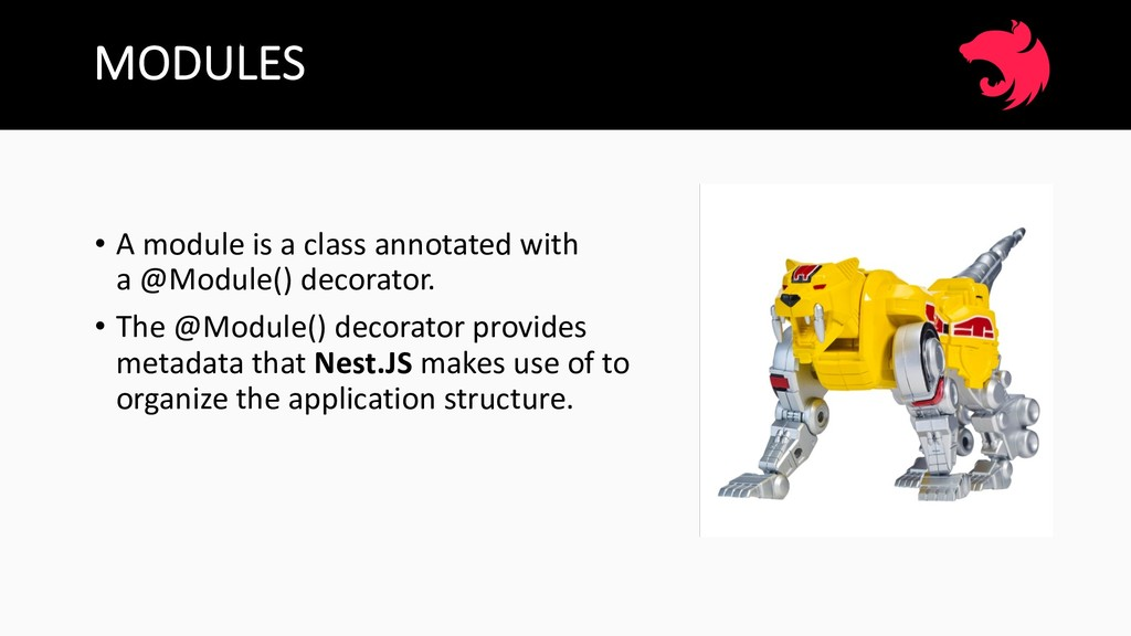 MODULES • A module is a class annotated with a ...