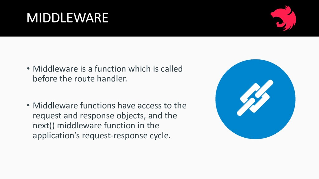 MIDDLEWARE • Middleware is a function which is ...