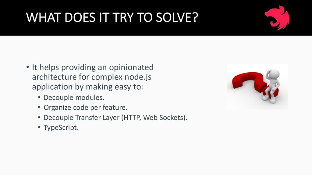 WHAT DOES IT TRY TO SOLVE? • It helps providing...