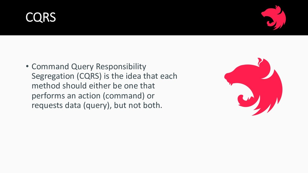 CQRS • Command Query Responsibility Segregation...