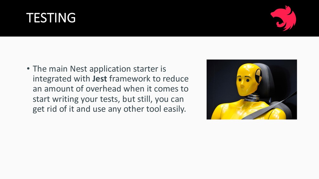 TESTING • The main Nest application starter is ...