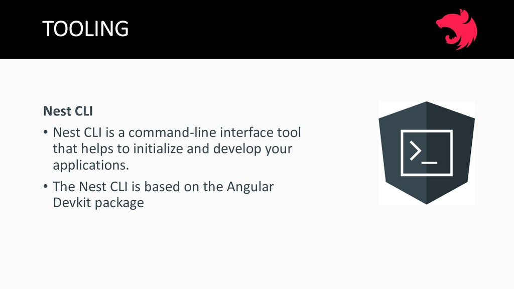 TOOLING Nest CLI • Nest CLI is a command-line i...