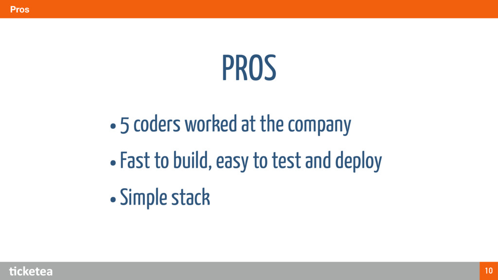 Pros 10 •5 coders worked at the company •Fast t...