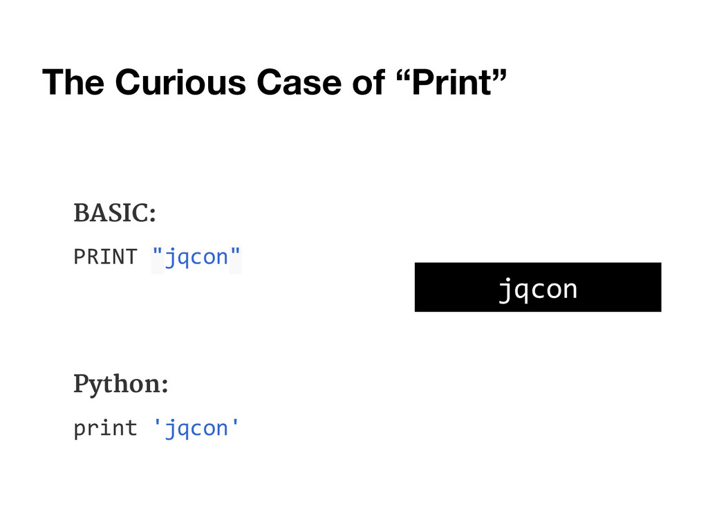 "The Curious Case of ""Print"" BASIC: PRINT ""jqcon..."