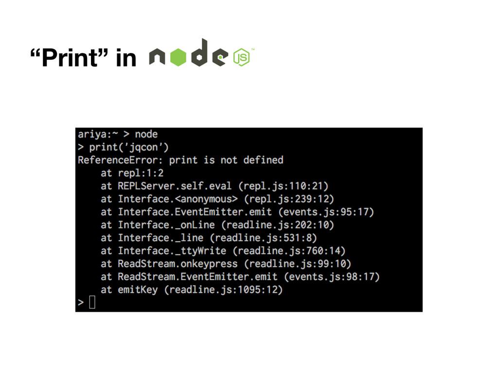 """""""Print"""" in Node.js"""