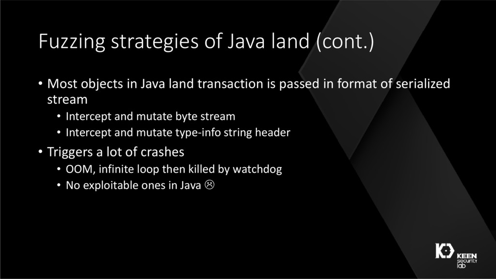 Fuzzing strategies of Java land (cont.) • Most ...