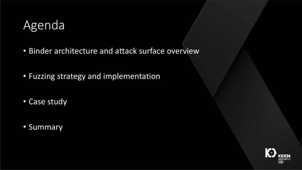Agenda • Binder architecture and attack surface...